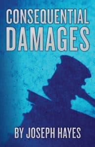 Consequential Damages by Joseph Hayes, Author